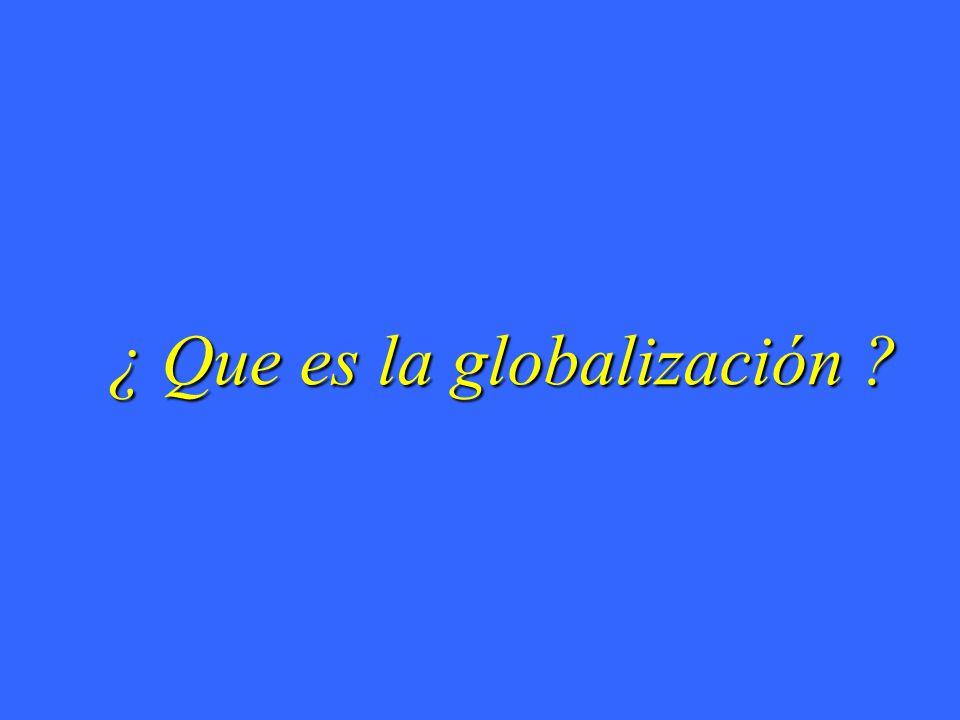 ¿ Que es la globalización