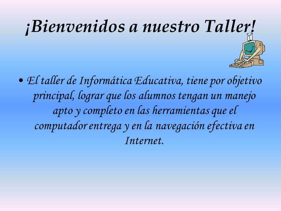 ¡Bienvenidos a nuestro Taller!
