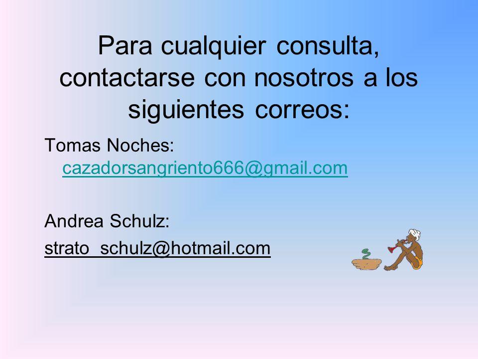 Para cualquier consulta, contactarse con nosotros a los siguientes correos: