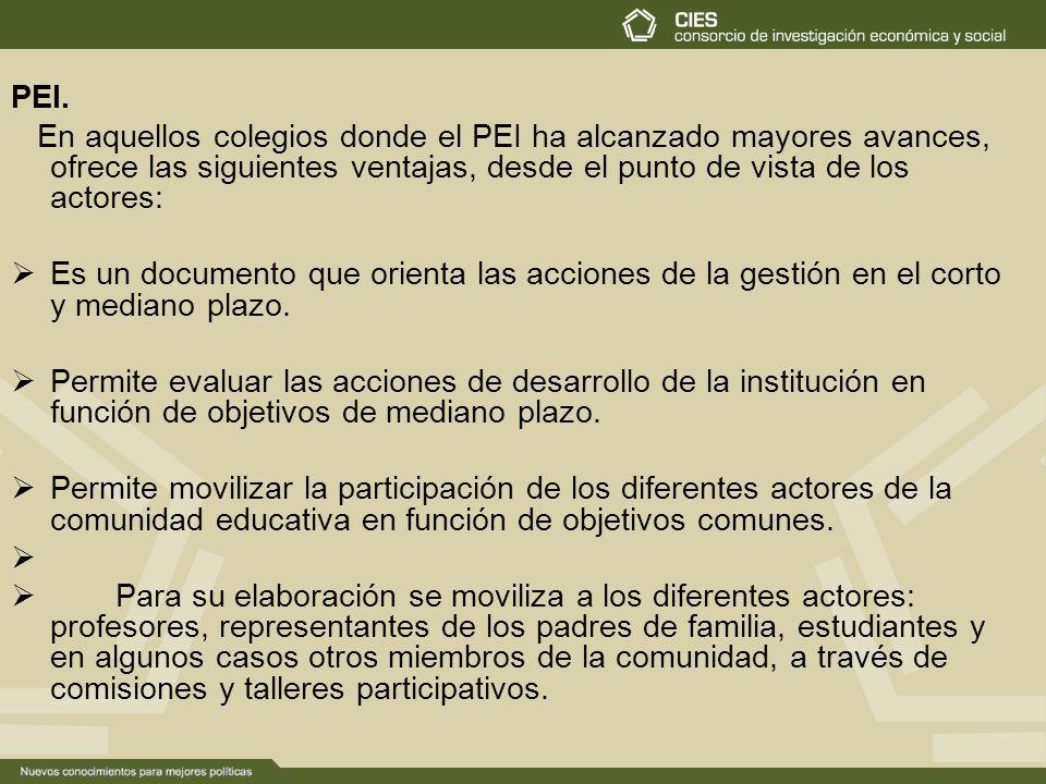 PEI. En aquellos colegios donde el PEI ha alcanzado mayores avances, ofrece las siguientes ventajas, desde el punto de vista de los actores:
