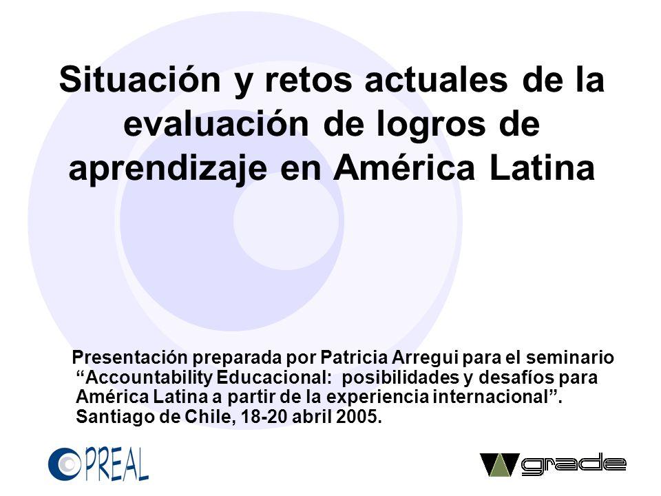 Situación y retos actuales de la evaluación de logros de aprendizaje en América Latina