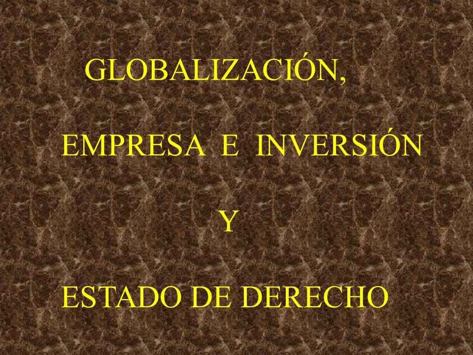 GLOBALIZACIÓN, EMPRESA E INVERSIÓN Y ESTADO DE DERECHO