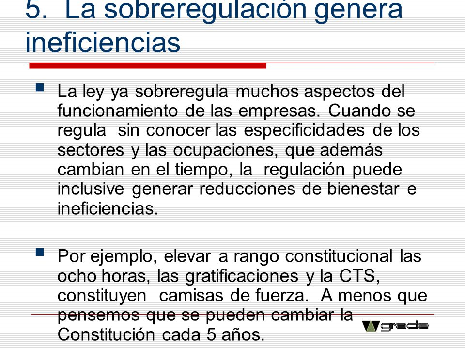 5. La sobreregulación genera ineficiencias
