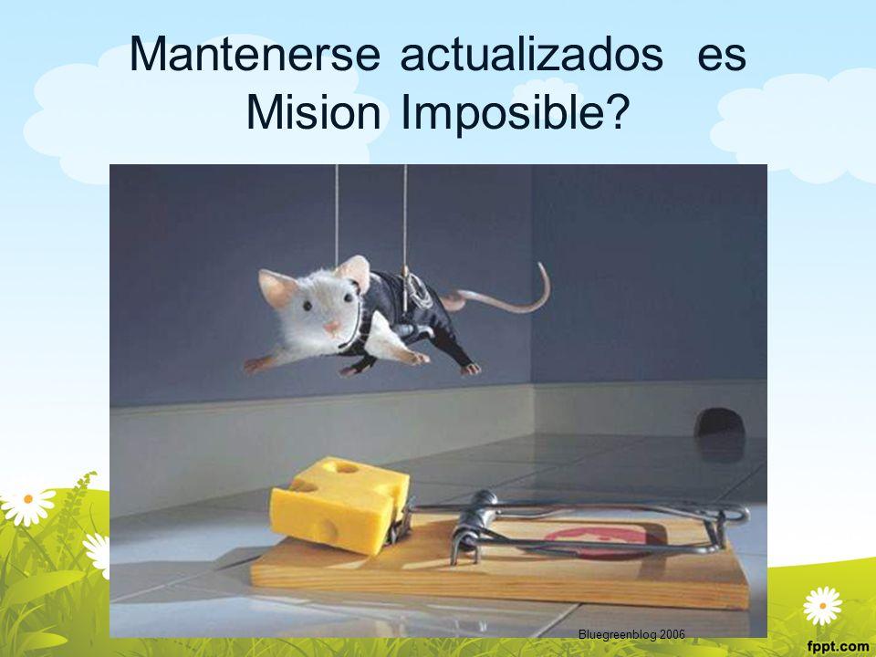 Mantenerse actualizados es Mision Imposible