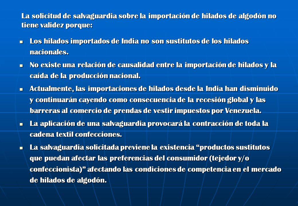 La solicitud de salvaguardia sobre la importación de hilados de algodón no tiene validez porque: