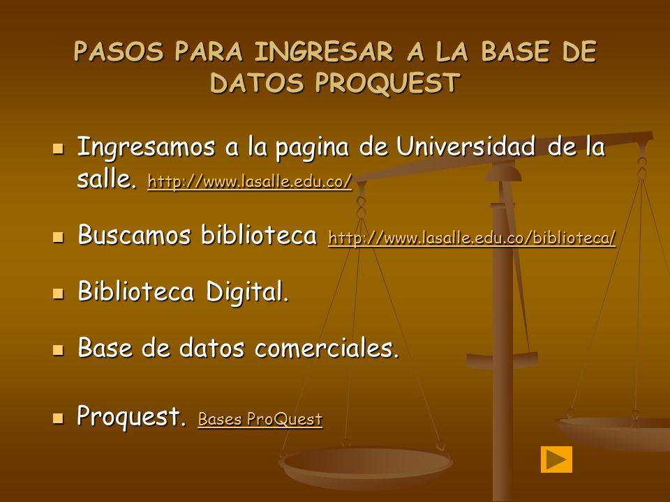 PASOS PARA INGRESAR A LA BASE DE DATOS PROQUEST