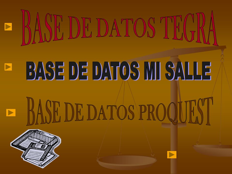 BASE DE DATOS TEGRA BASE DE DATOS MI SALLE BASE DE DATOS PROQUEST