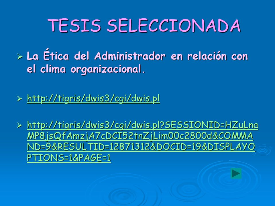 TESIS SELECCIONADA La Ética del Administrador en relación con el clima organizacional. http://tigris/dwis3/cgi/dwis.pl.