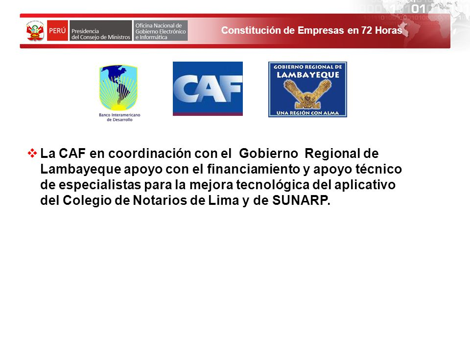 La CAF en coordinación con el Gobierno Regional de Lambayeque apoyo con el financiamiento y apoyo técnico de especialistas para la mejora tecnológica del aplicativo del Colegio de Notarios de Lima y de SUNARP.