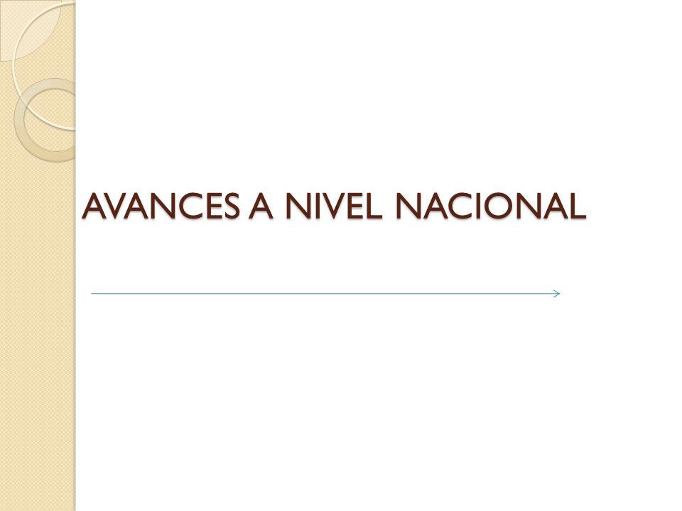 AVANCES A NIVEL NACIONAL
