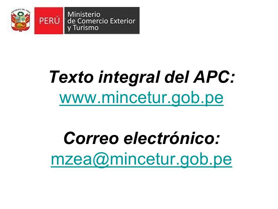 Texto integral del APC: www. mincetur. gob