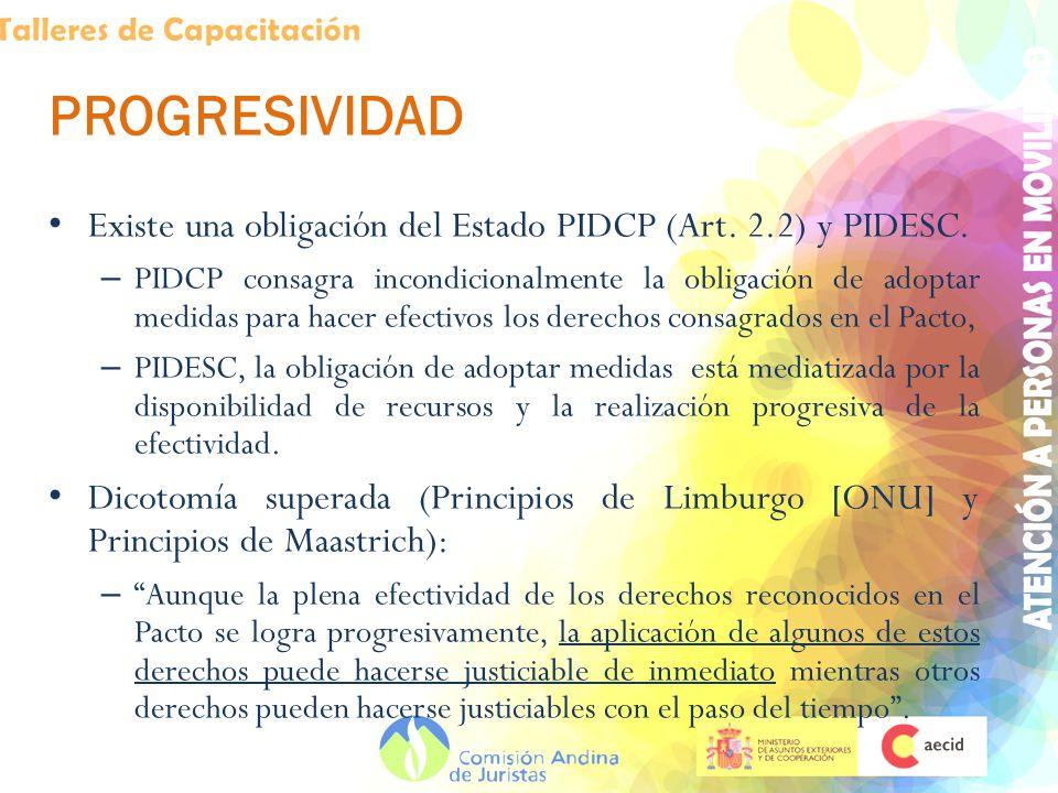PROGRESIVIDAD Existe una obligación del Estado PIDCP (Art. 2.2) y PIDESC.