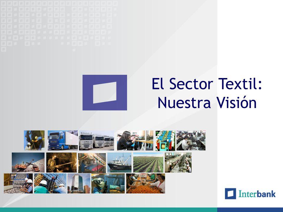 El Sector Textil: Nuestra Visión