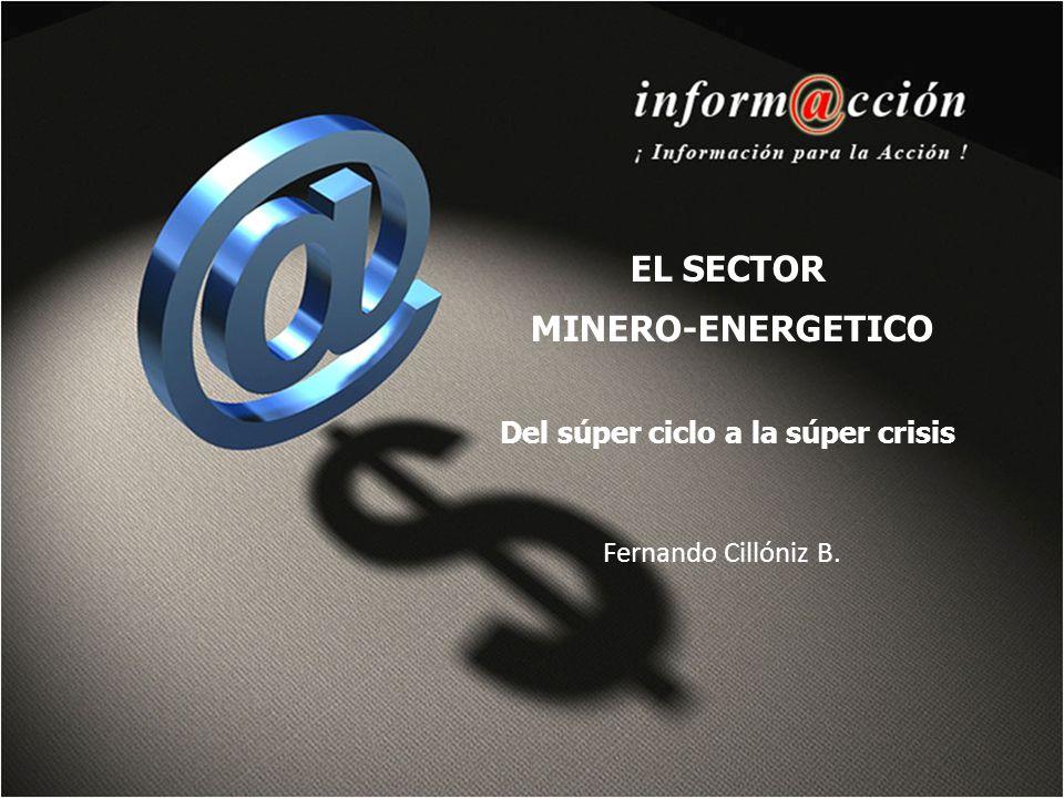 EL SECTOR MINERO-ENERGETICO Del súper ciclo a la súper crisis