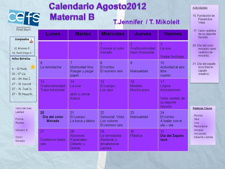 Calendario Agosto2012 Maternal B T.Jennifer / T. Mikoleit Lunes Martes