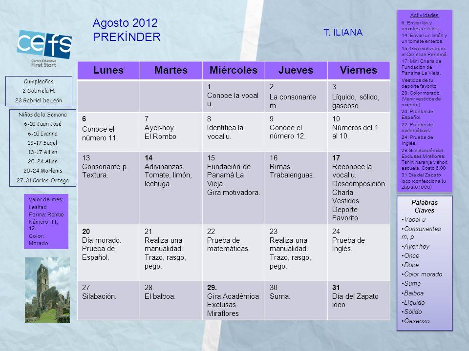 Agosto 2012 PREKÍNDER Lunes Martes Miércoles Jueves Viernes T. ILIANA