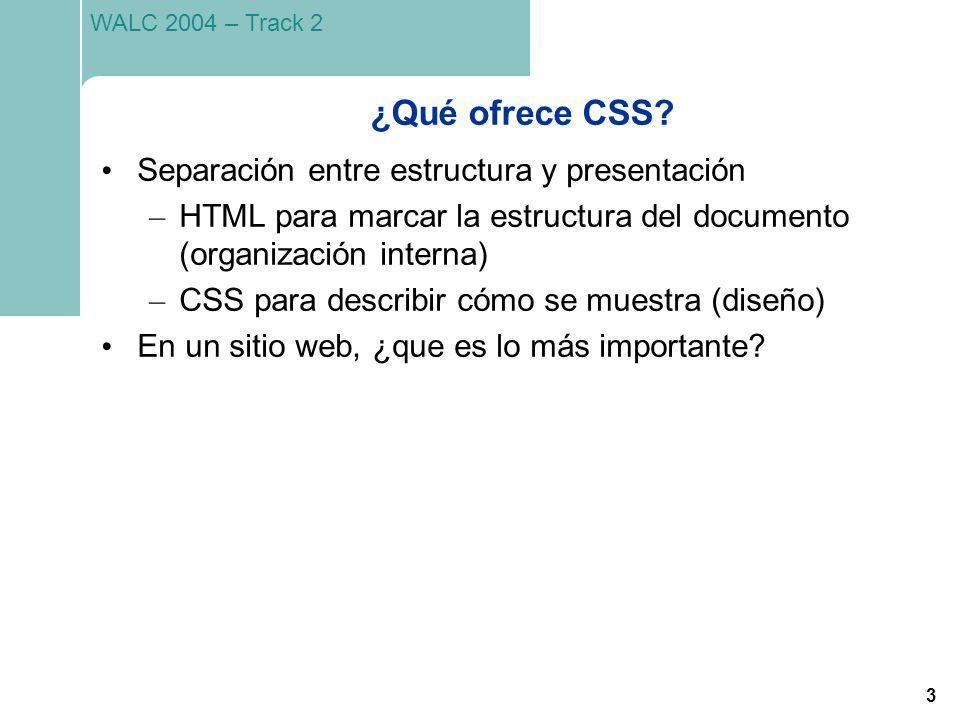 ¿Qué ofrece CSS Separación entre estructura y presentación