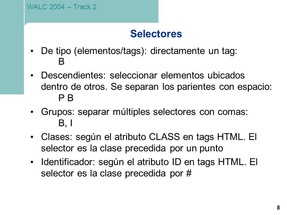 Selectores De tipo (elementos/tags): directamente un tag: B