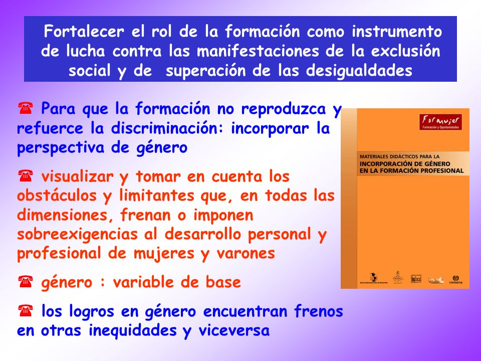Fortalecer el rol de la formación como instrumento de lucha contra las manifestaciones de la exclusión social y de superación de las desigualdades