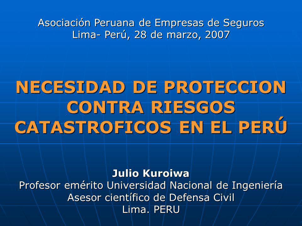 NECESIDAD DE PROTECCION CONTRA RIESGOS CATASTROFICOS EN EL PERÚ