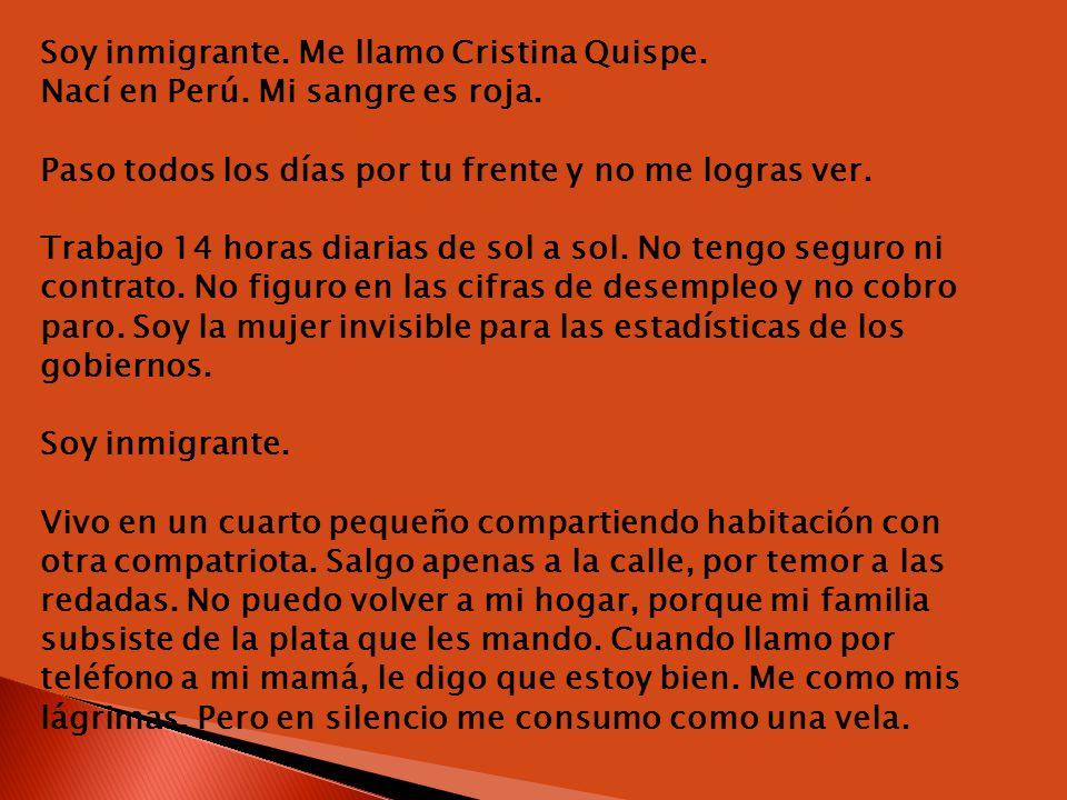 Soy inmigrante. Me llamo Cristina Quispe. Nací en Perú