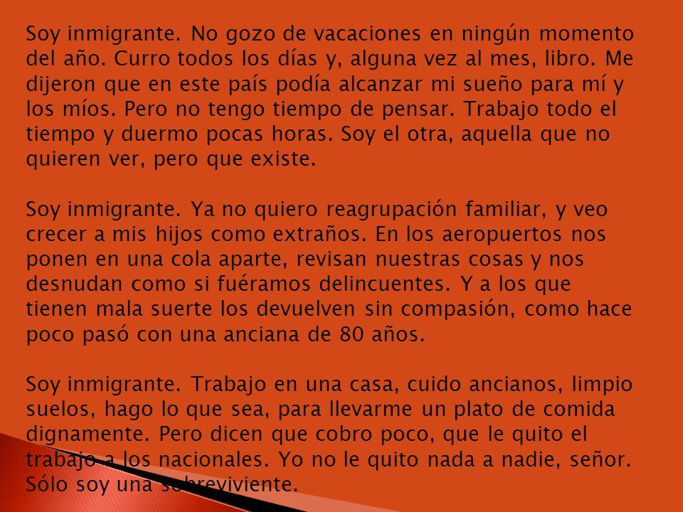 Soy inmigrante. No gozo de vacaciones en ningún momento del año