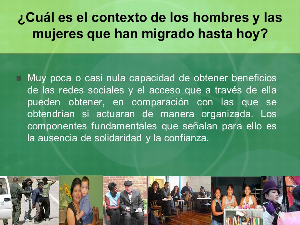 ¿Cuál es el contexto de los hombres y las mujeres que han migrado hasta hoy