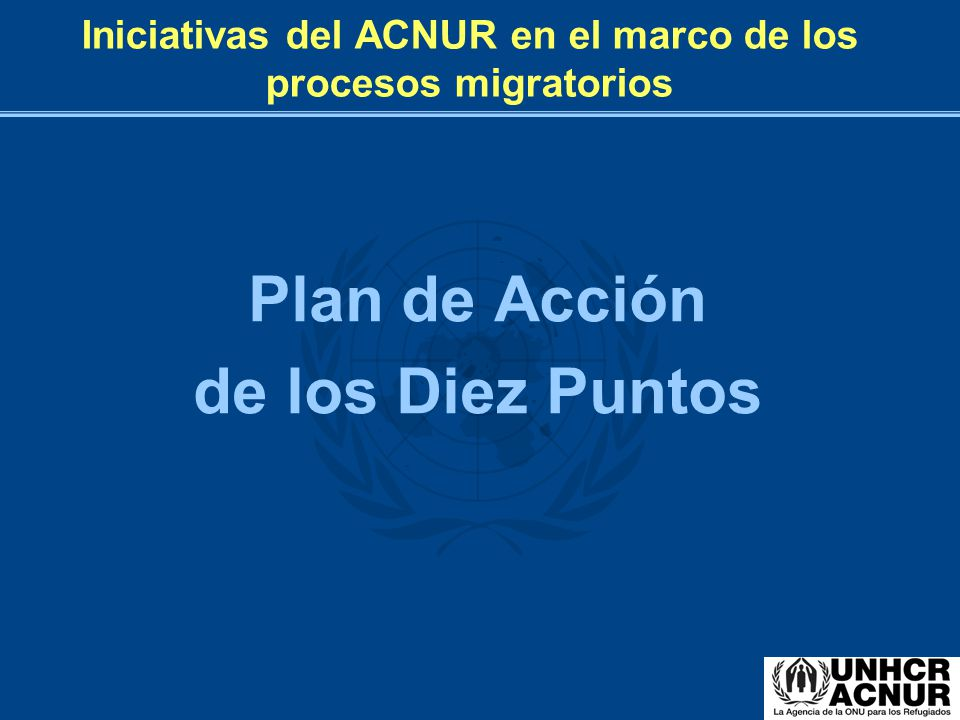 Iniciativas del ACNUR en el marco de los procesos migratorios