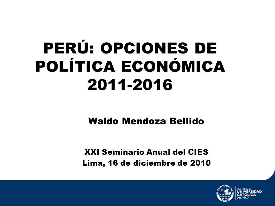 PERÚ: OPCIONES DE POLÍTICA ECONÓMICA 2011-2016
