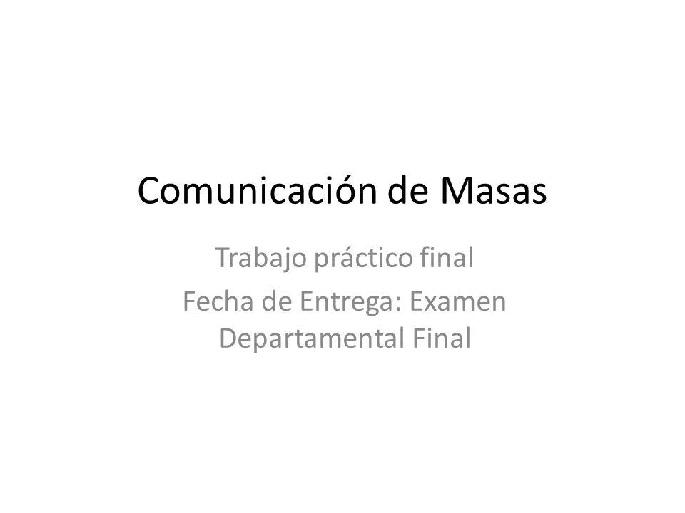 Trabajo práctico final Fecha de Entrega: Examen Departamental Final