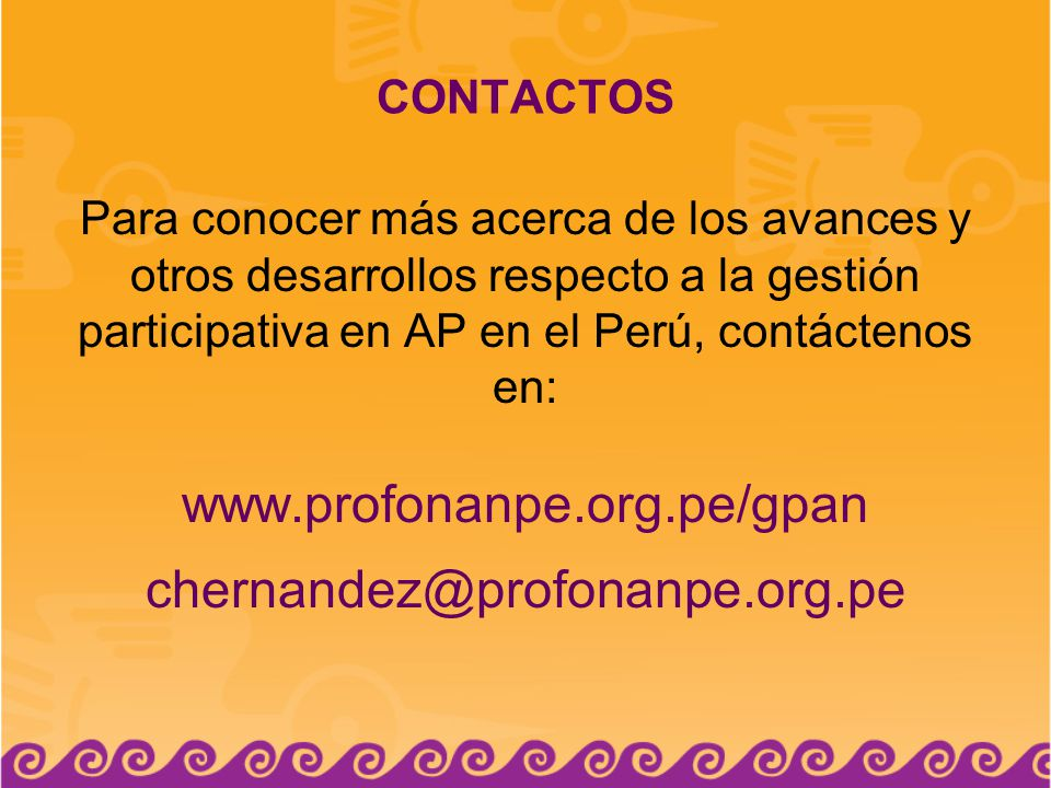 www.profonanpe.org.pe/gpan chernandez@profonanpe.org.pe CONTACTOS