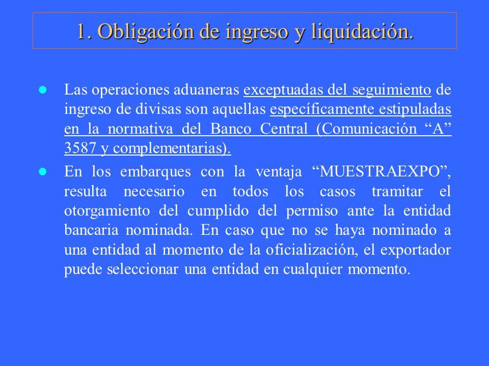 1. Obligación de ingreso y liquidación.