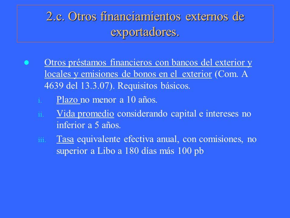 2.c. Otros financiamientos externos de exportadores.