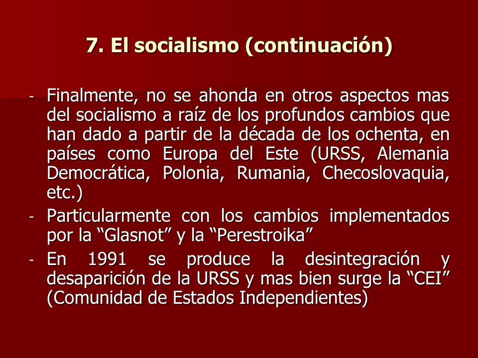 7. El socialismo (continuación)