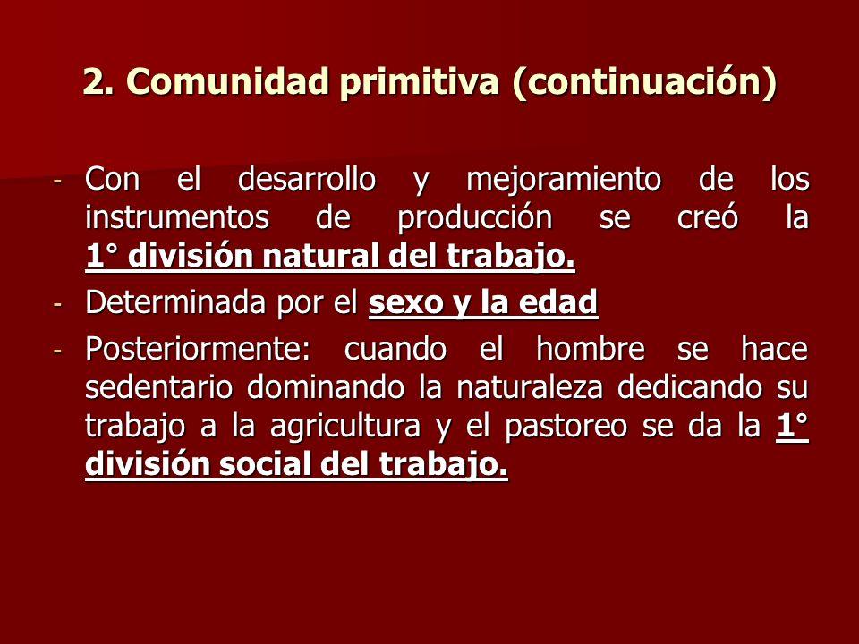 2. Comunidad primitiva (continuación)