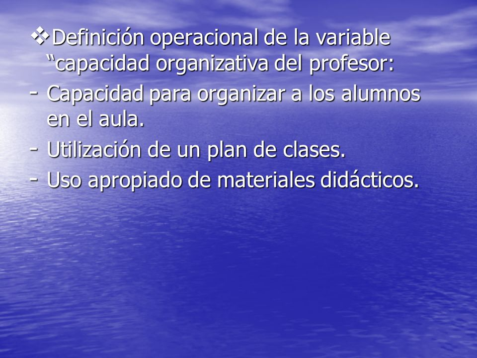Definición operacional de la variable capacidad organizativa del profesor: