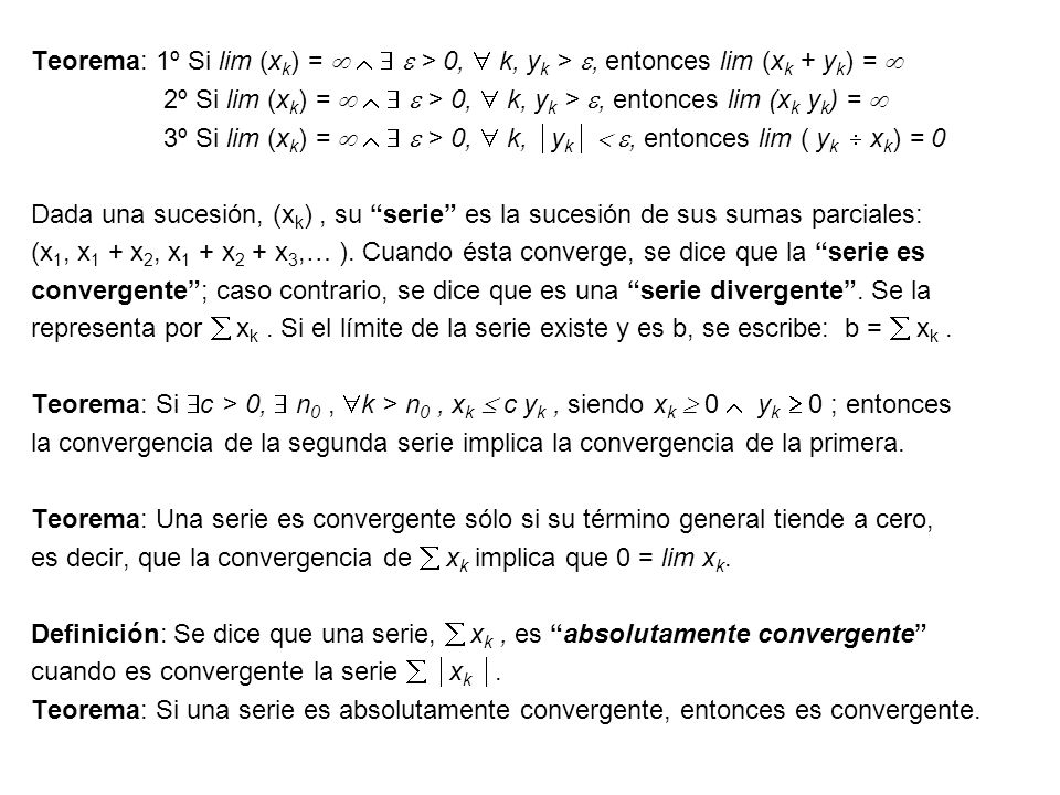 Teorema: 1º Si lim (xk) =     > 0,  k, yk > , entonces lim (xk + yk) = 