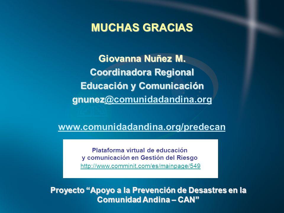 MUCHAS GRACIAS Giovanna Nuñez M. Coordinadora Regional