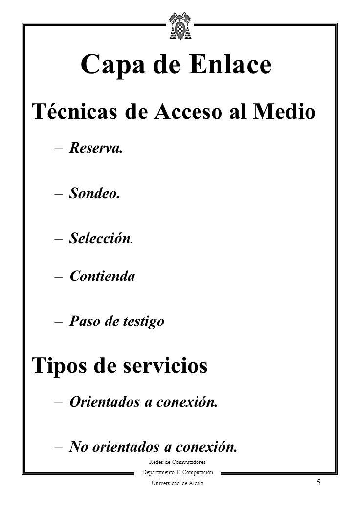 Capa de Enlace Técnicas de Acceso al Medio Tipos de servicios Reserva.