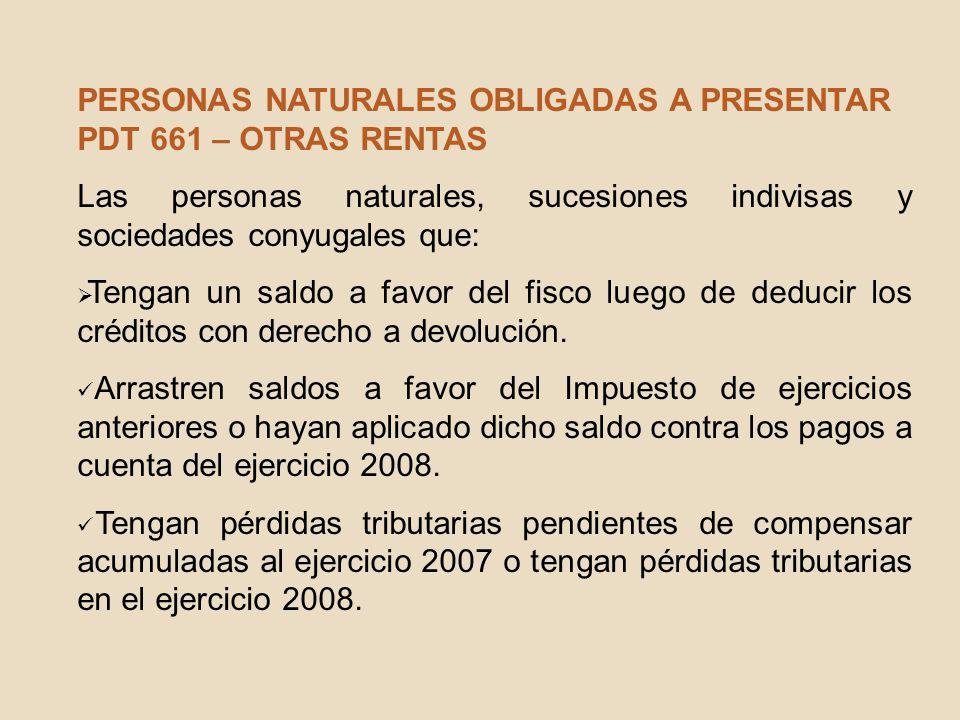 PERSONAS NATURALES OBLIGADAS A PRESENTAR PDT 661 – OTRAS RENTAS