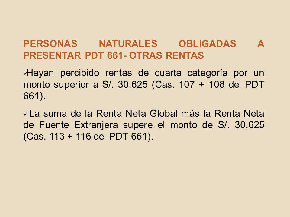 PERSONAS NATURALES OBLIGADAS A PRESENTAR PDT 661- OTRAS RENTAS