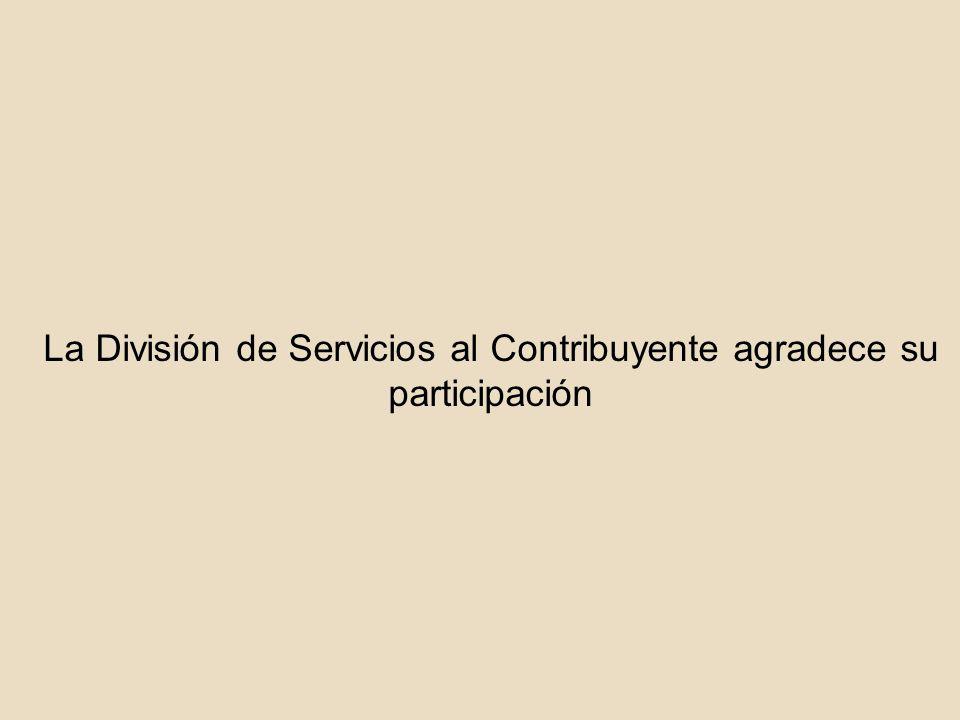 La División de Servicios al Contribuyente agradece su participación