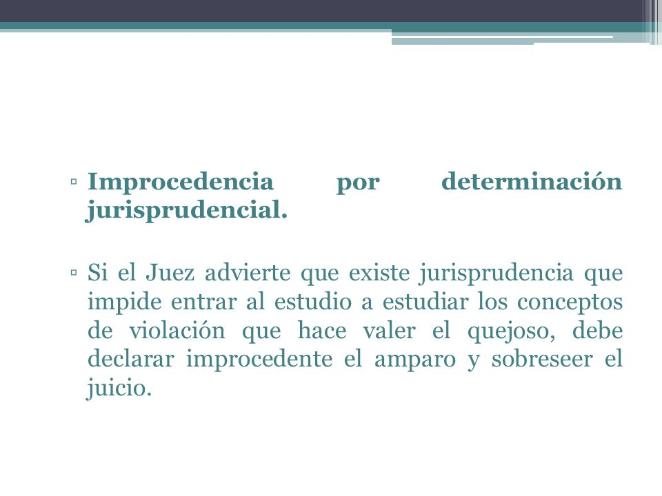 Improcedencia por determinación jurisprudencial.