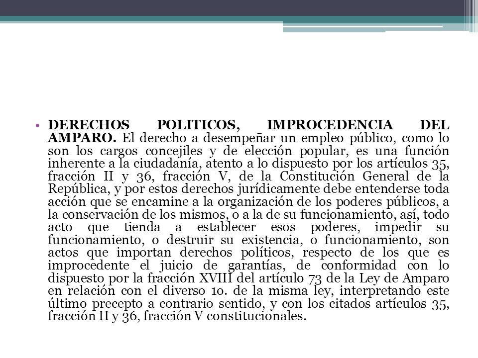 DERECHOS POLITICOS, IMPROCEDENCIA DEL AMPARO