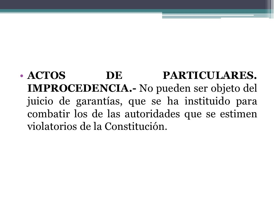 ACTOS DE PARTICULARES. IMPROCEDENCIA