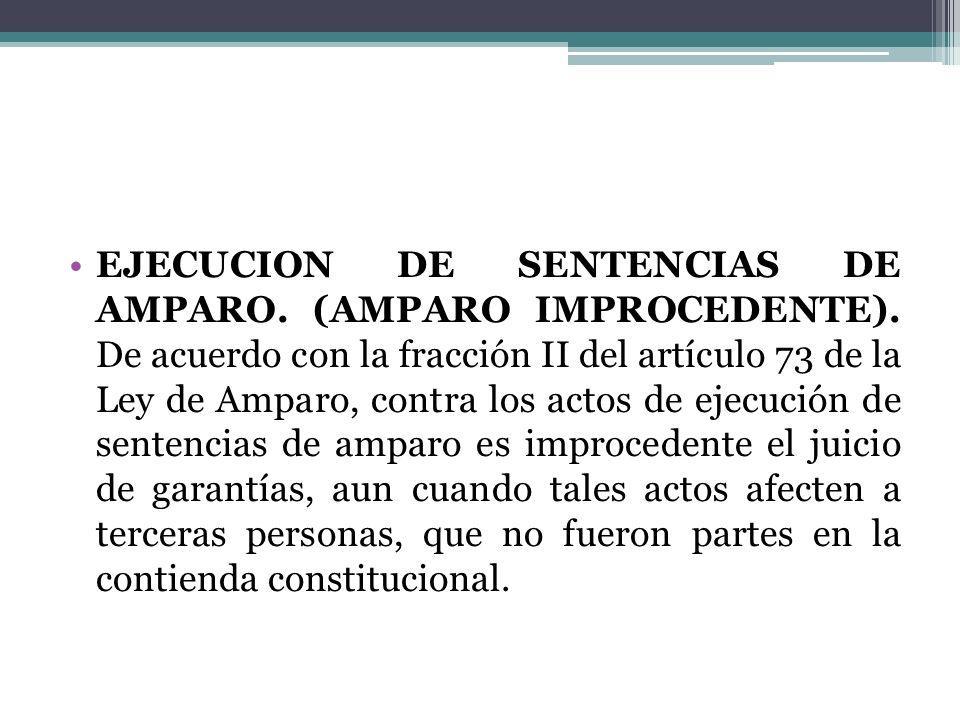 EJECUCION DE SENTENCIAS DE AMPARO. (AMPARO IMPROCEDENTE)