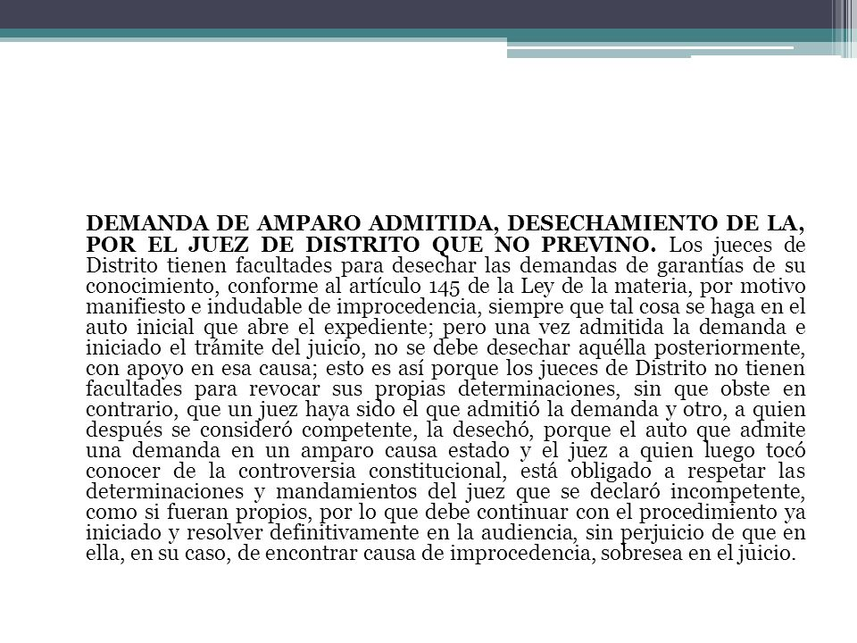 DEMANDA DE AMPARO ADMITIDA, DESECHAMIENTO DE LA, POR EL JUEZ DE DISTRITO QUE NO PREVINO.