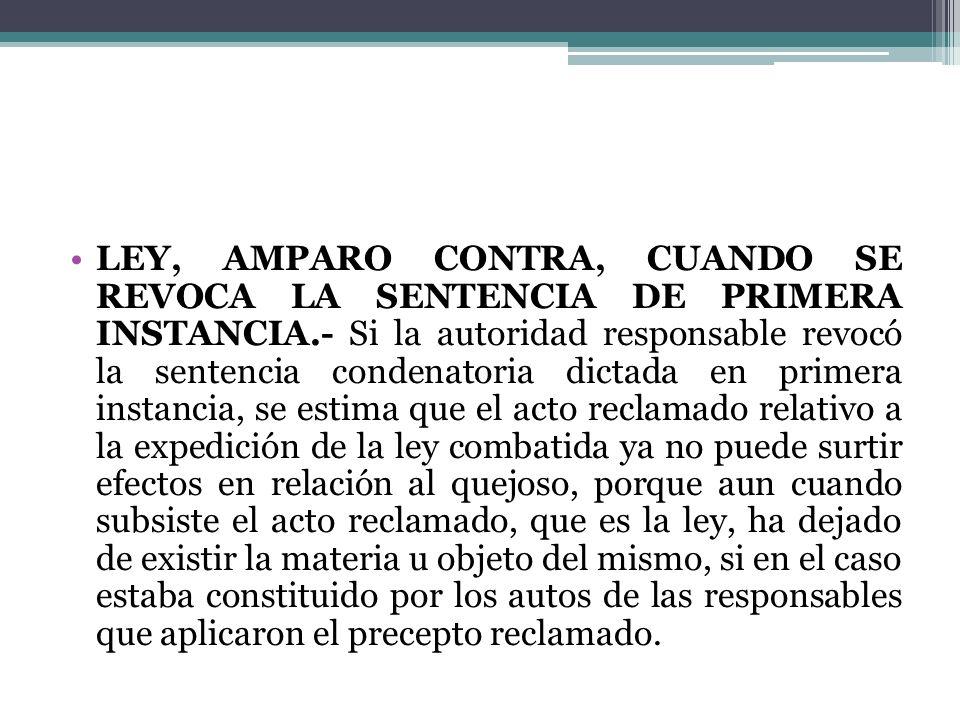 LEY, AMPARO CONTRA, CUANDO SE REVOCA LA SENTENCIA DE PRIMERA INSTANCIA
