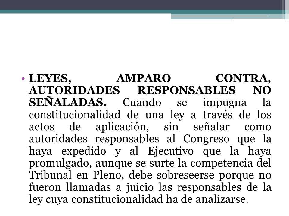 LEYES, AMPARO CONTRA, AUTORIDADES RESPONSABLES NO SEÑALADAS