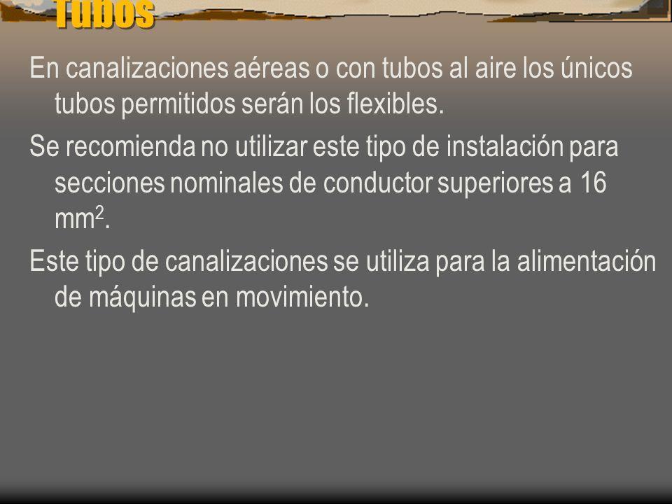 Tubos En canalizaciones aéreas o con tubos al aire los únicos tubos permitidos serán los flexibles.